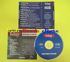 CD QUESTIONE DI FEELING FEELINGS compilation PROMO 2003 GAYLE KIDMAN CHER (C7*)