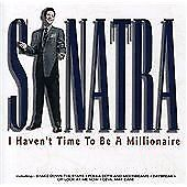 Frank Sinatra - I Haven't Time to Be a Millionaire (2006) NEW SEALED