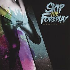 SKIP THE FOREPLAY - NIGHTLIFE  CD NEU