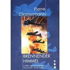 Pierre Clostermann - Brennender Himmel - Luftkriegseinsätze hautnah miterlebt