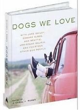 Dogs We Love: With Jane Smiley, Armistead Maupin,