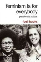 Feminism Is for Everybody : Passionate Politics, Paperback by Hooks, Bell, Br...
