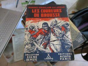 LES COUREURS DE BROUSSE SALAGNAC Signe de Piste ED ALSATIA 1947 TBE+ ILL JOUBERT