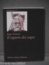 IL SIGNORE DEI SOGNI Roger Zelazny G G Pallagianni Sellerio Fantascienza 3 1995