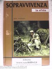 SOPRAVVIVENZA La sfida Jim Aitken Survivalismo Boy Scout Escursionismo Manuale e