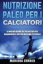 NUTRIZIONE PALEO per I CALCIATORI : Il MIGLIOR REGIME Del PALEOLITICO per...