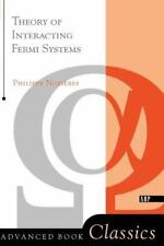 Advanced Books Classics: Theory of Interacting Fermi Systems Philippe Nozieres