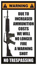 Fridge Magnet: WARNING - WE WILL NO LONGER FIRE A WARNING SHOT!