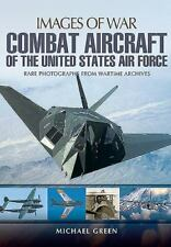 Combat Aircraft of the United States Air Force (Images of War), , Green, Michael