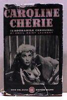 CAROLINE CHERIE - C. S. Laurent [Libro - Cino del Duca Editore Milano]