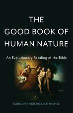 The Good Book of Human Nature: An Evolutionary Reading of the Bible, Michel, Kai