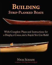 Building Strip-Planked Boats : With Complete Plans and Instructions for a Din...