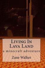 Living In Lava Land: a minecraft adventure, Walker, Zane, Good Book