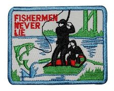 Fisherman Fishermen Never Lie Bass Trout Fly Fishing Badge Applique Patch