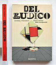 Del ludico Dopo il sorriso delle avanguardie E. L. Francalanci Mazzotta 1982