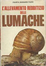 Fazio - L'allevamento redditizio delle lumache - De Vecchi  1980 - Elicicoltura