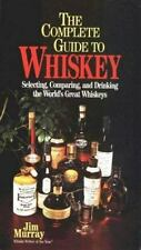 Complete Guide to Whiskey: A Guide to the World's Best Scotch Malts, Irish