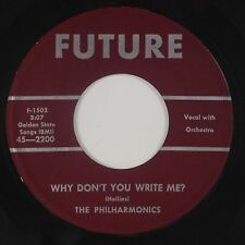 PHILHARMONICS: Why Don't You Write Me? FUTURE Doo Wop Rocker 45 VG++ Rare HEAR