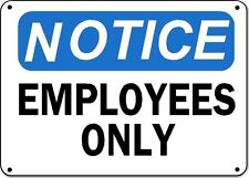 "Notice Sign -EMPLOYEES ONLY - 10"" x 14"" Aluminum OSHA Safety Sign"