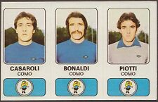 CALCIATORI PANINI 1976/77 367 A B C COMO - CASAROLI, BONALDI, PIOTTI NEW