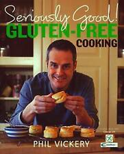 Seriously Good! Gluten-Free Cooking: In Association With Coeliac UK by Phil Vic…