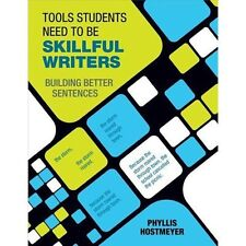 Tools Students Need to Be Skillful Writers: Building Better Sentences (Paperback