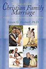 The Handbook of Christian Family Marriage : A Guide to Understanding and...