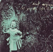 SOUL ASYLUM : LET YOUR DIM LIGHT SHINE / CD - TOP-ZUSTAND