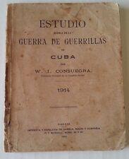 """1914 """" Estudio Acerca de La Guerra de Guerrillas en Cuba"""" W. I. Consuegra. Rare!"""