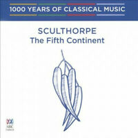 SCULTHORPE The Fifth Continent CD NEW Tasmanian Symphony Orchestra 1000 Years
