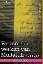 Verzamelde Werken Van Multatuli (in 10 Delen) - Deel IV - Ideeen - Tweede Bundel