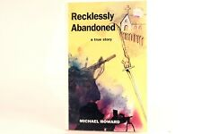 VG! Recklessly Abandoned by Michael Howard. Paperback