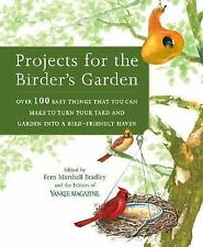 Projects for the Birder's Garden: Over 100 Easy Things That You can Make to Turn