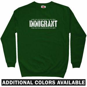 Immigrant Sweatshirt - Gogol Expat Migrant Travel Citizen Crewneck - Men S-3XL