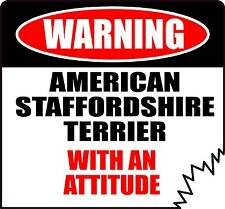 "Warning American Staffordshire Terrier With An Attitude 4"" Die-Cut Dog Sticker"