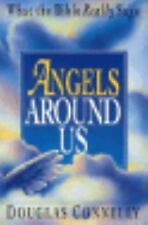Angels Around Us : What the Bible Really Says by Douglas Connelly (1994, Paperba