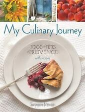 My Culinary Journey: Food & Fetes of Provence with Recipes, Brennan, Georgeanne,