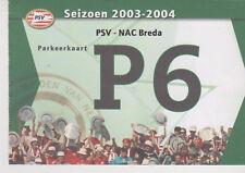 Sammler Used Ticket / Entrada Parkeerkaart PSV Eindhoven v NAC Breda 20-03-2004