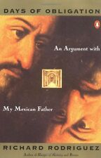 Days of Obligation: An Argument with My Mexican Father by Richard Rodriguez