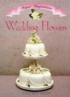 Wedding Flowers (Sugar Inspirations),Cynthia Venn