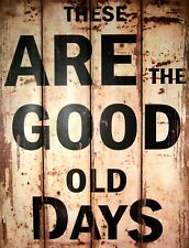"TIN SIGN ""Good Old Days"" Humor Deco  Garage Wall Decor"