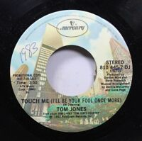 Pop Promo Nm! 45 Tom Jones - Touch Me (I'Ll Be Your Fool Once More) / Touch Me (