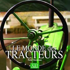 Livre - Le Monde Des Tracteurs - Peter Henshaw