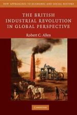 The British Industrial Revolution in Global Perspective (New Approaches to Econ