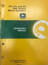 John Deere Operators Manual 872, 874, 876 Side Del. Manure Spreader #Omw40627