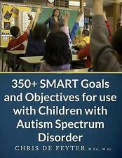350+ SMART Goals and Objectives for use with Children with Autism Spectrum Disor