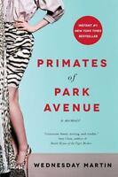NEW - Primates of Park Avenue: A Memoir by Martin Ph.D., Wednesday