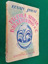 Renato SIMONI - PICCOLA STORIA DI ARLECCHINO E C. , Ed. Milano (1946) ill. STO