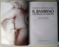 L49> Il bambino l'attesa e la nascita si Sheila Kitzinger Mondadori anno 1991