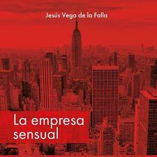 La empresa sensual by Jesús Vega de la Falla 2017 Unabridged CD 9781538436561